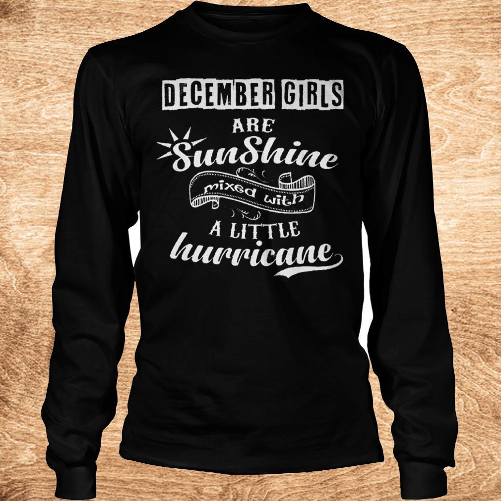 December girls are sunshine mixed with a little hurricane shirt Longsleeve Tee Unisex - December girls are sunshine mixed with a little hurricane shirt