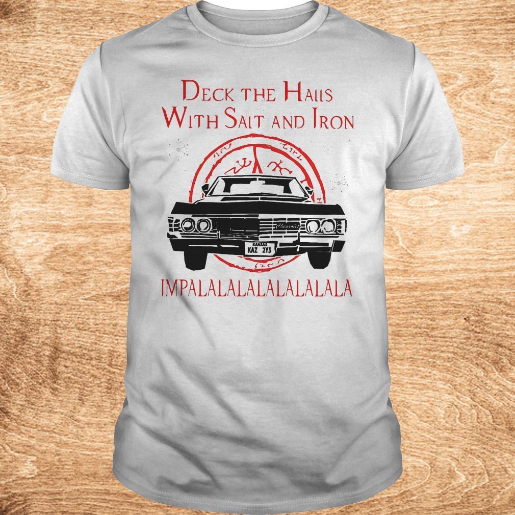 Deck the hails with Salt and Iron impalalala Christmas Shirt