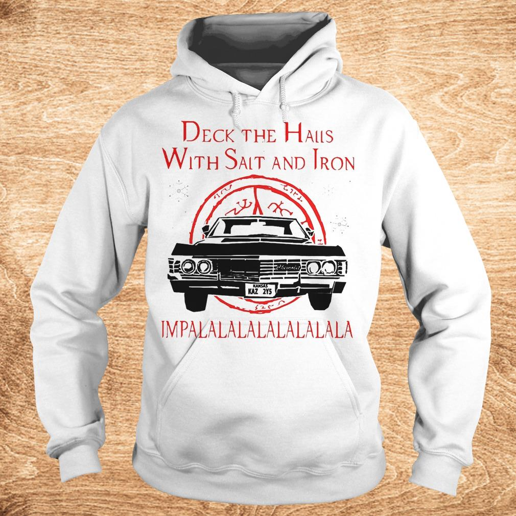 Deck the hails with Salt and Iron impalalala Christmas Shirt Hoodie - Deck the hails with Salt and Iron impalalala Christmas Shirt