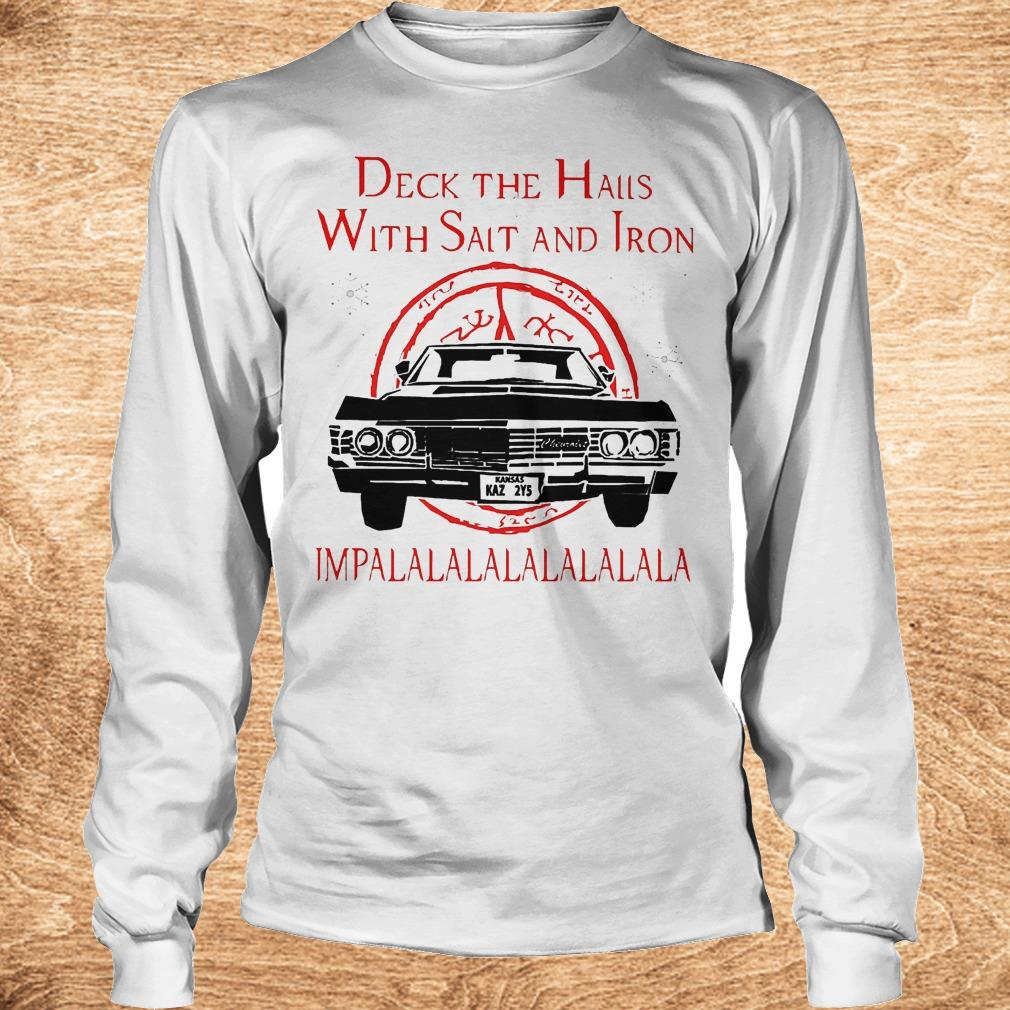 Deck the hails with Salt and Iron impalalala Christmas Shirt Longsleeve Tee Unisex - Deck the hails with Salt and Iron impalalala Christmas Shirt