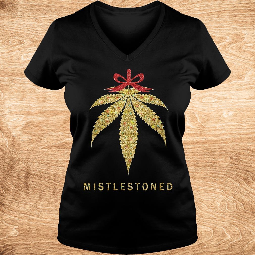 Mistlestoned weed Christmas shirt Ladies V Neck - Mistlestoned weed Christmas shirt