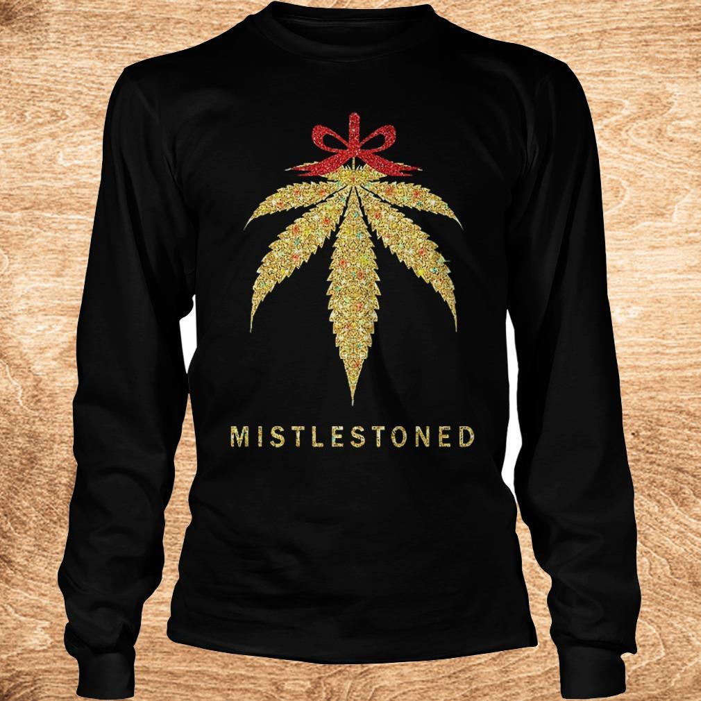 Mistlestoned weed Christmas shirt Longsleeve Tee Unisex - Mistlestoned weed Christmas shirt