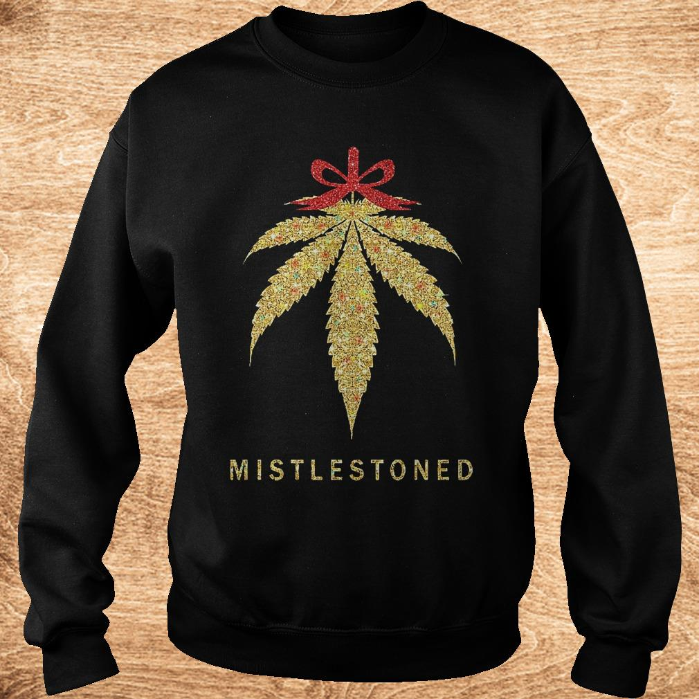 Mistlestoned weed Christmas shirt Sweatshirt Unisex - Mistlestoned weed Christmas shirt