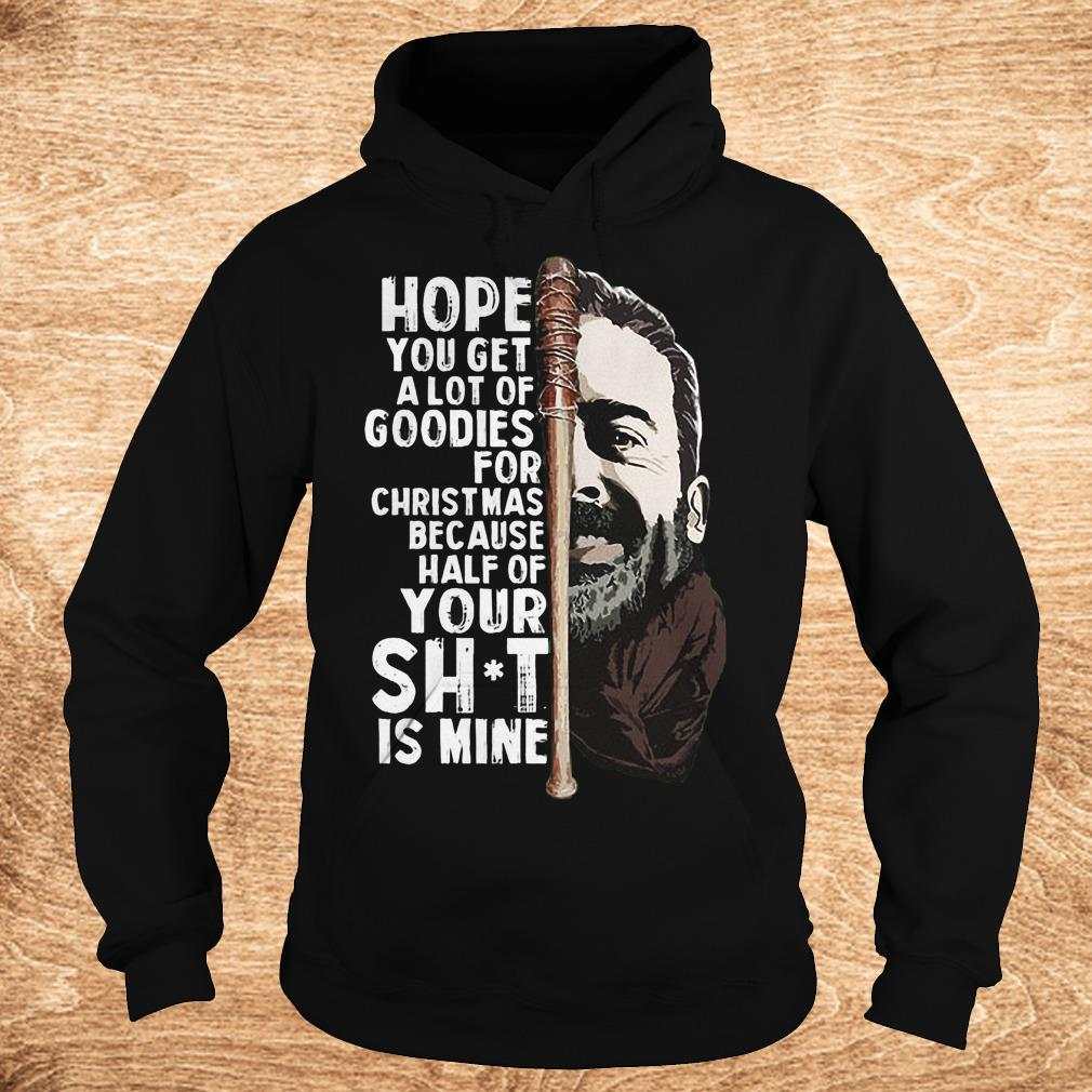 Negan hope you get a lot of goodies for Christmas because half of your Shirt Hoodie - Negan hope you get a lot of goodies for Christmas because half of your Shirt