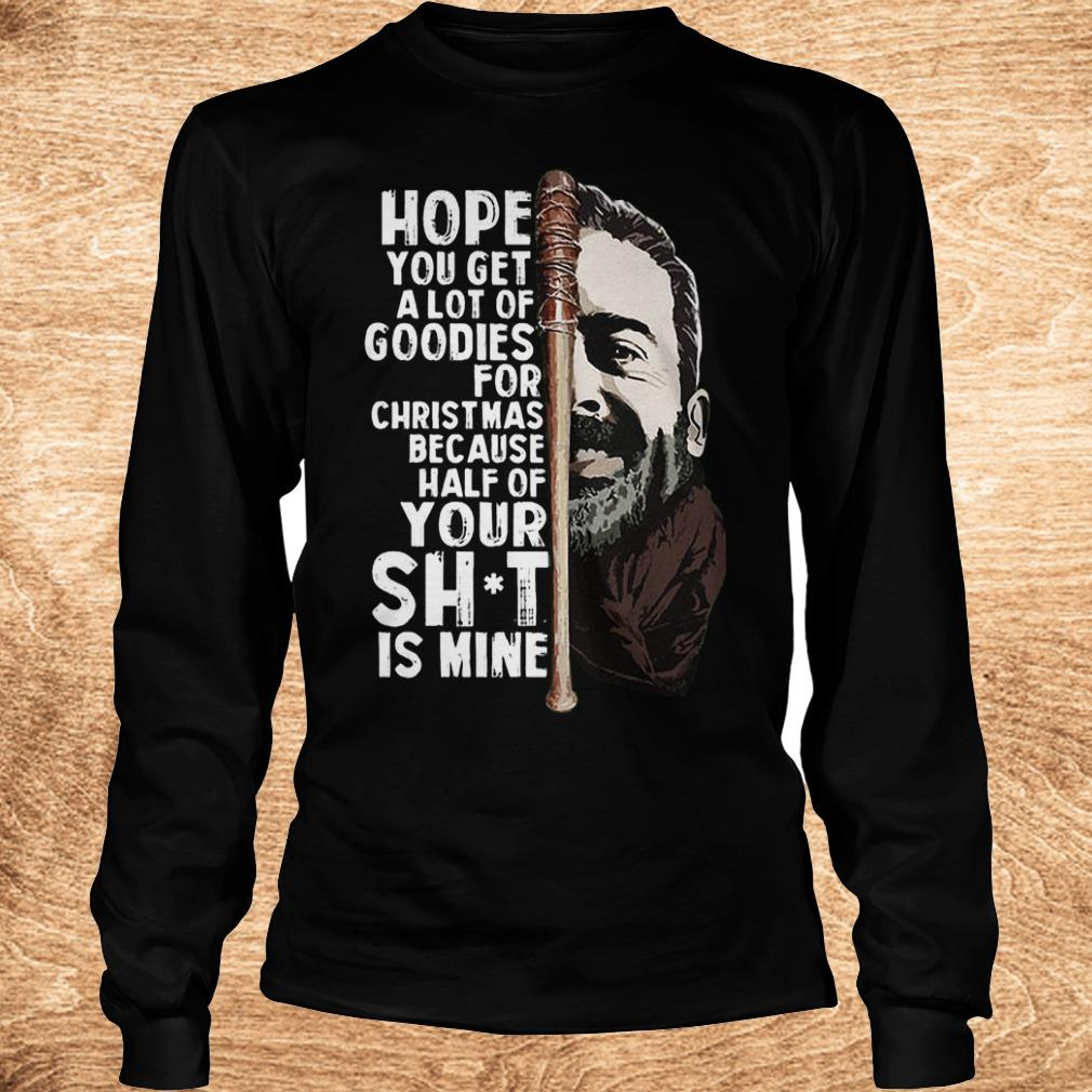 Negan hope you get a lot of goodies for Christmas because half of your Shirt Longsleeve Tee Unisex - Negan hope you get a lot of goodies for Christmas because half of your Shirt