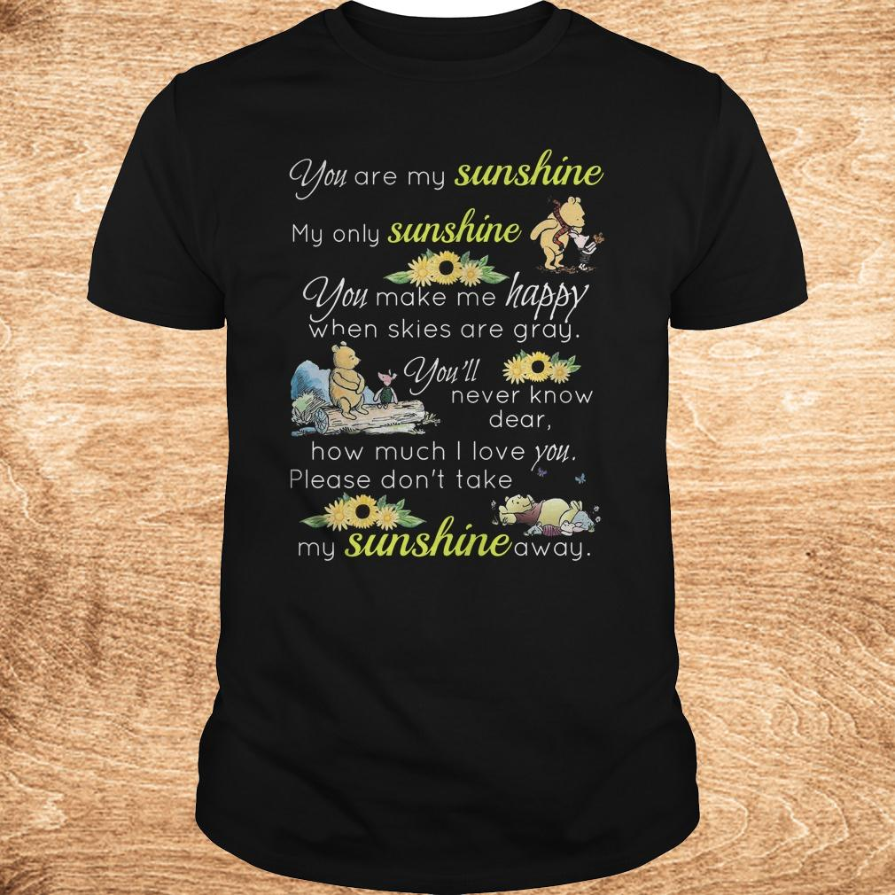 Official Disney Winnie the Pooh you are my sunshine my only sunshine shirt Classic Guys Unisex Tee - Official Disney Winnie-the-Pooh you are my sunshine my only sunshine shirt