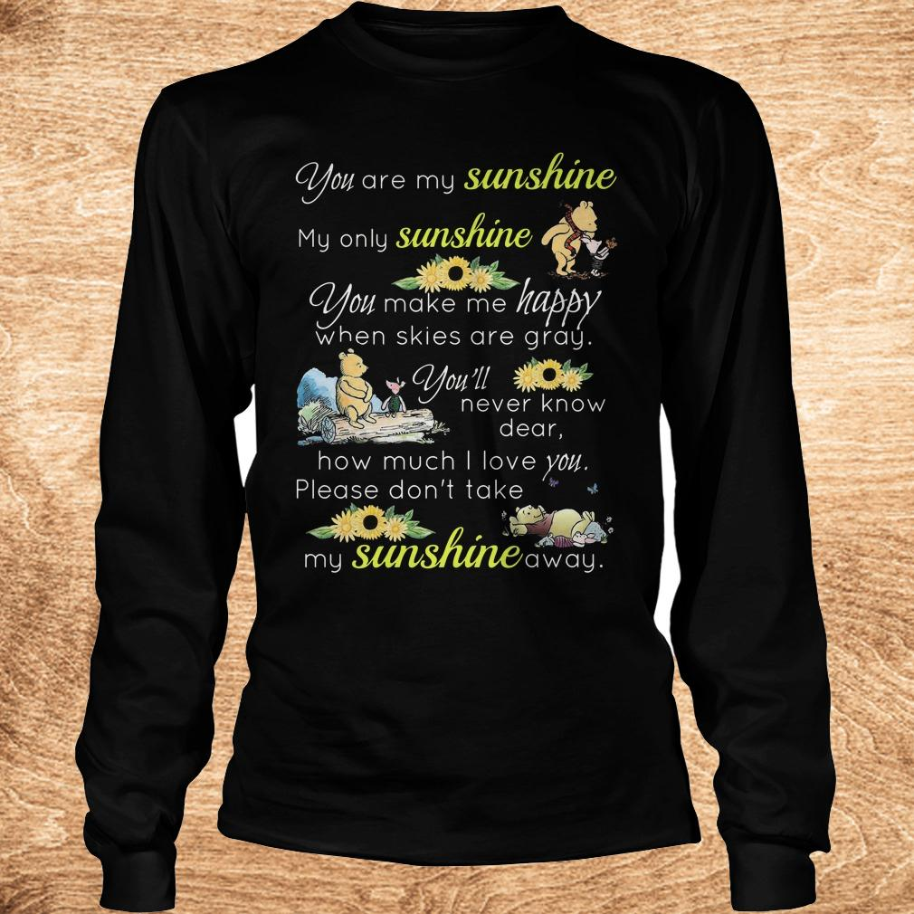 Official Disney Winnie the Pooh you are my sunshine my only sunshine shirt Longsleeve Tee Unisex - Official Disney Winnie-the-Pooh you are my sunshine my only sunshine shirt