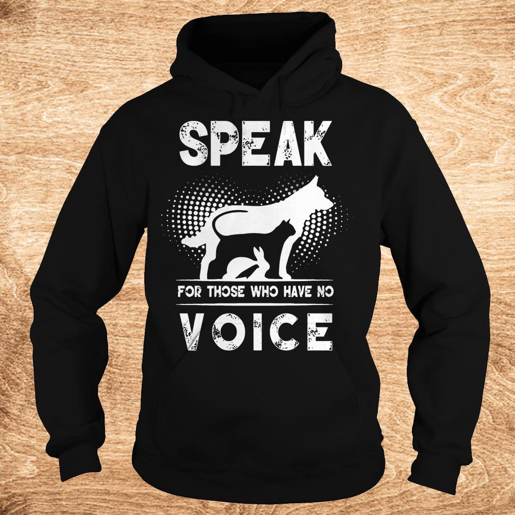 Official Speak for those who have no voice shirt Hoodie - Official Speak for those who have no voice shirt