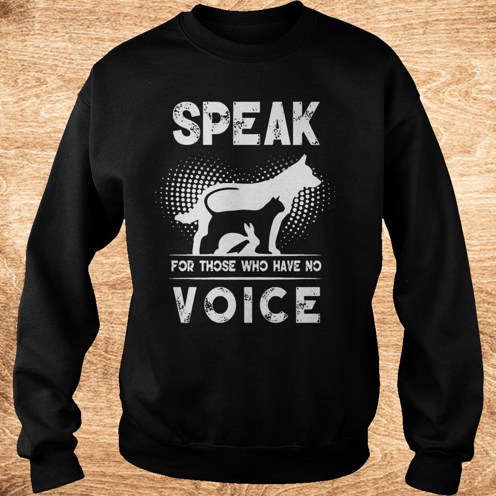 Official Speak for those who have no voice shirt Sweatshirt Unisex - Official Speak for those who have no voice shirt