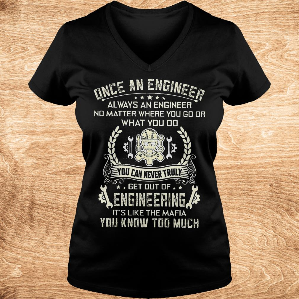Once an engineer always an engineer no matter where you go shirt Ladies V Neck - Once an engineer always an engineer no matter where you go shirt