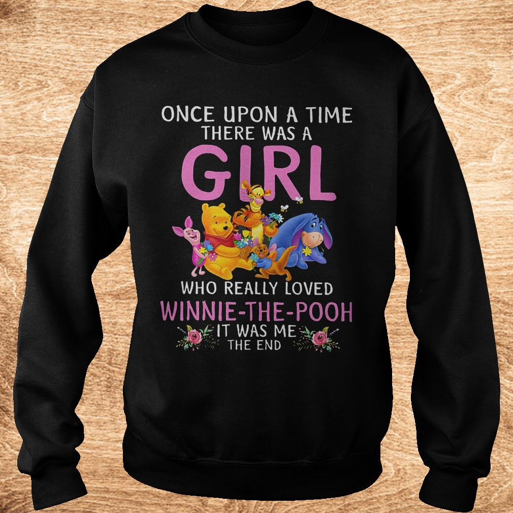 Original Once upon a time there was a girl who really loved Winnie the Pooh Shirt Sweatshirt Unisex 1 - Original Once upon a time there was a girl who really loved Winnie the Pooh Shirt
