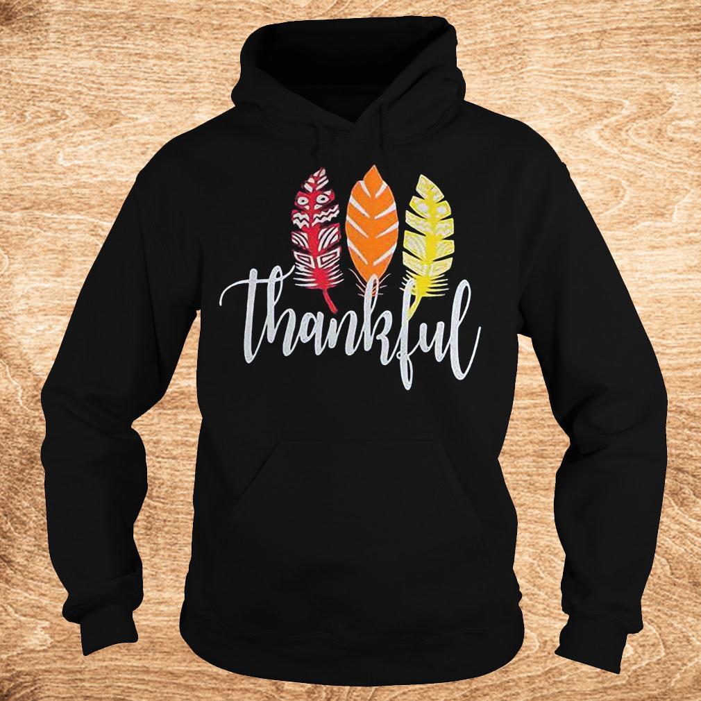 Original Thankful feather shirt Hoodie - Original Thankful feather shirt