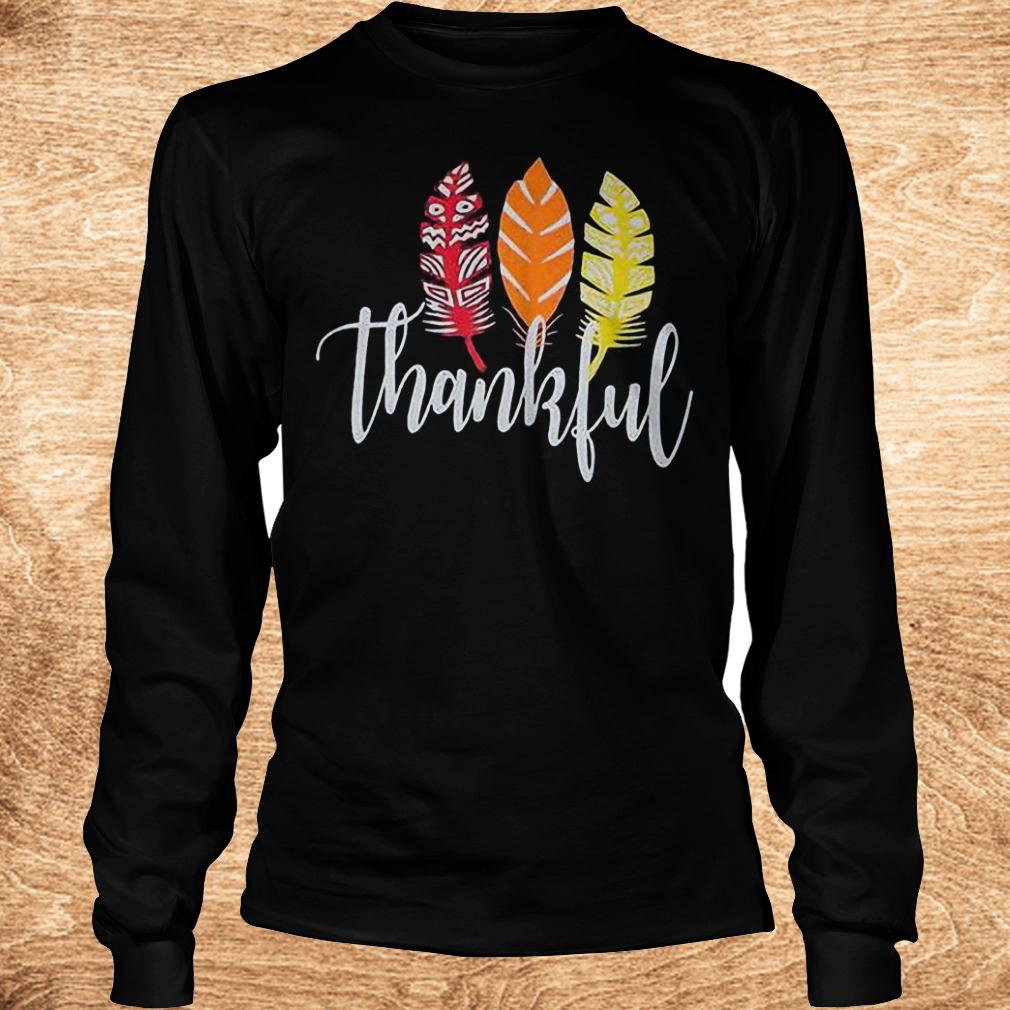 Original Thankful feather shirt Longsleeve Tee Unisex - Original Thankful feather shirt