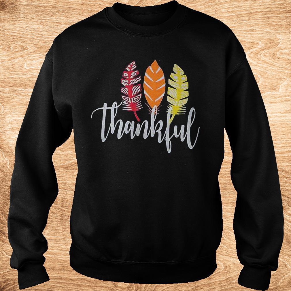 Original Thankful feather shirt Sweatshirt Unisex - Original Thankful feather shirt