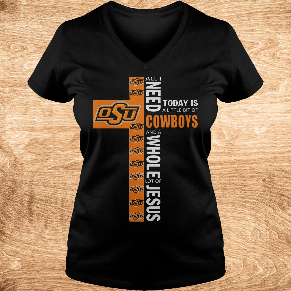Premium Cross all i need today is a little bit of Oklahoma State Cowboys and a whole lot of jesus Shirt Ladies V Neck - Premium Cross all i need today is a little bit of Oklahoma State Cowboys and a whole lot of jesus Shirt