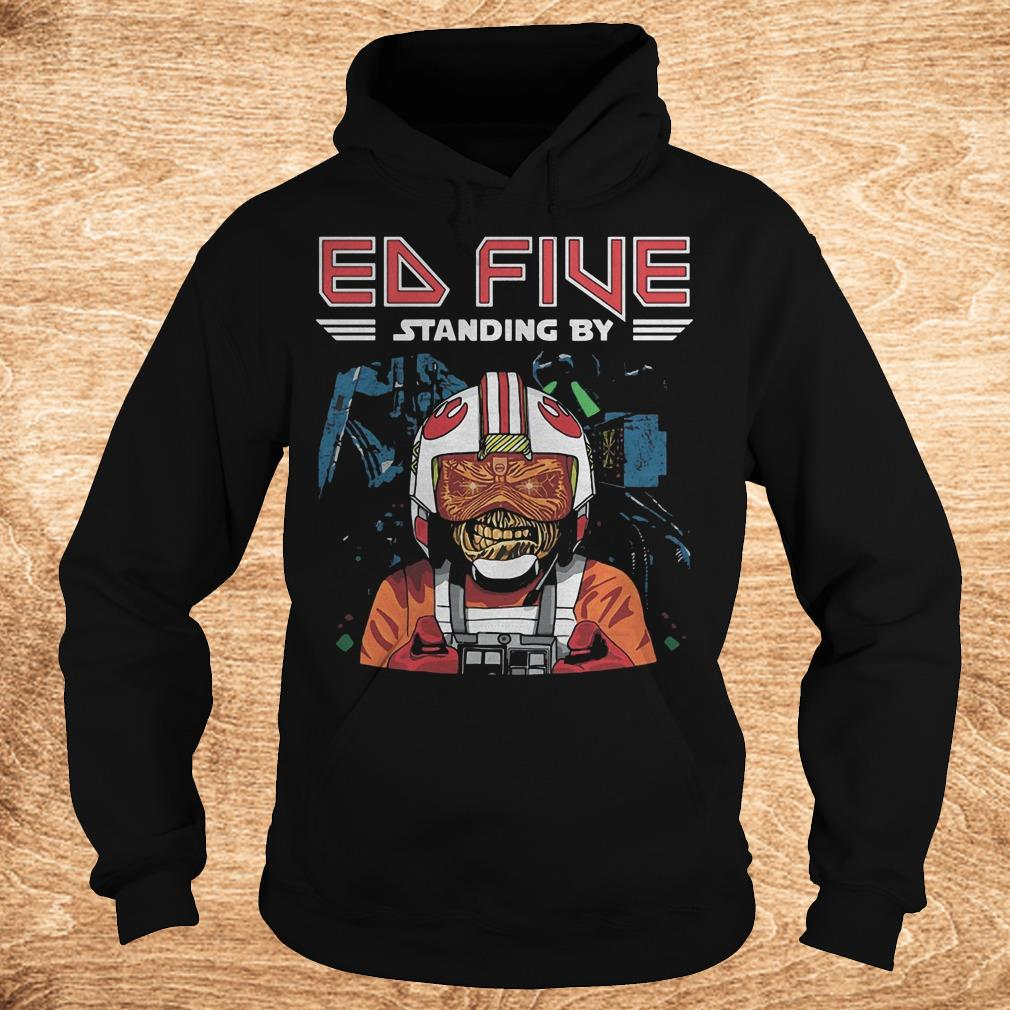Premium Ed five standing by shirt Hoodie - Premium Ed five standing by shirt