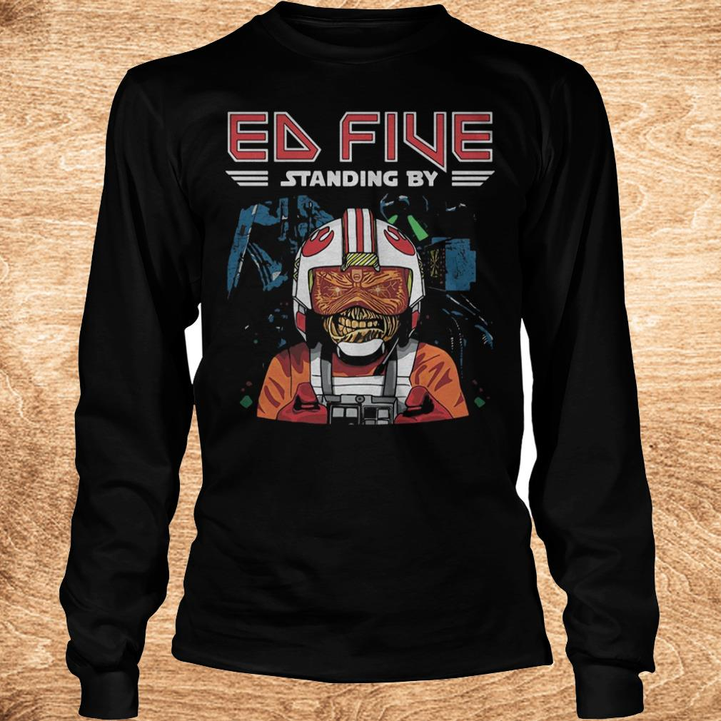 Premium Ed five standing by shirt Longsleeve Tee Unisex - Premium Ed five standing by shirt