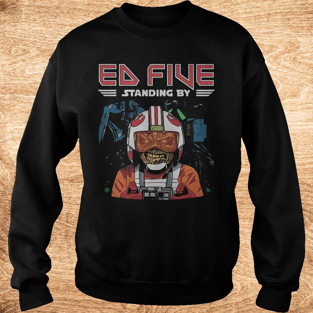 Premium Ed five standing by shirt Sweatshirt Unisex - Premium Ed five standing by shirt