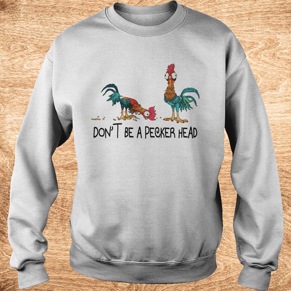 Premium Heihei don't be a pecker head shirt
