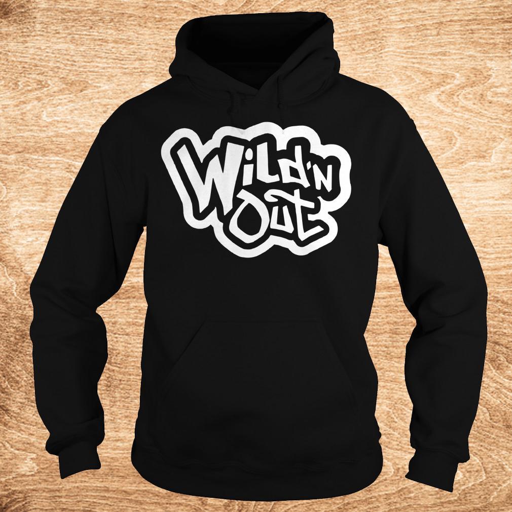 Premium Wild n Out Shirt Hoodie - Premium Wild'n Out Shirt