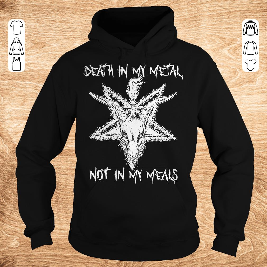 Awesome Satan Death in my Metal not in my Meals shirt Hoodie - Awesome Satan Death in my Metal not in my Meals shirt