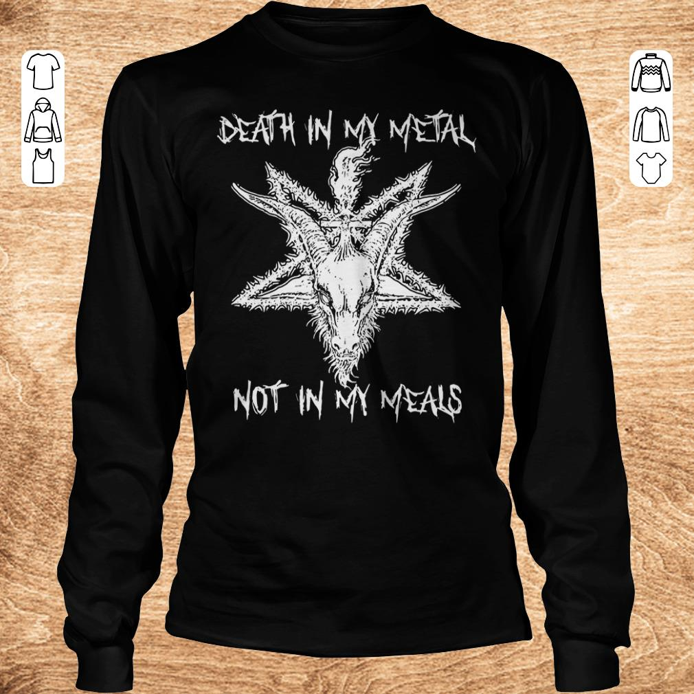 Awesome Satan Death in my Metal not in my Meals shirt Longsleeve Tee Unisex - Awesome Satan Death in my Metal not in my Meals shirt