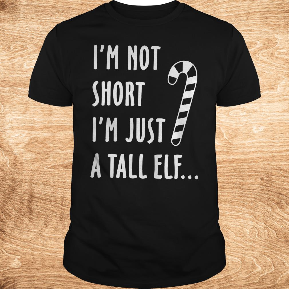 Funny I m not short I m just a tall elf shirt Classic Guys Unisex Tee - Funny I'm not short I'm just a tall elf shirt