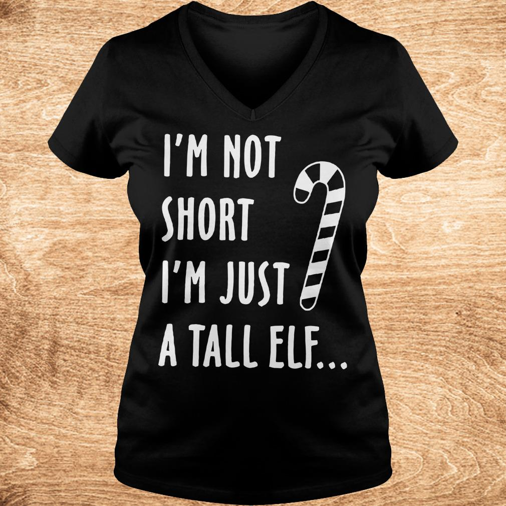 Funny I m not short I m just a tall elf shirt Ladies V Neck - Funny I'm not short I'm just a tall elf shirt