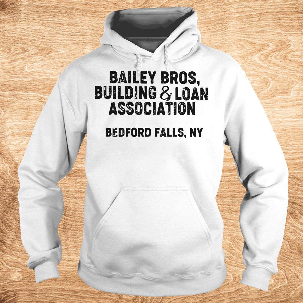 Hot Bailey Bros building Loan Association bedford falls Ny shirt Hoodie - Hot Bailey Bros building Loan Association bedford falls Ny shirt