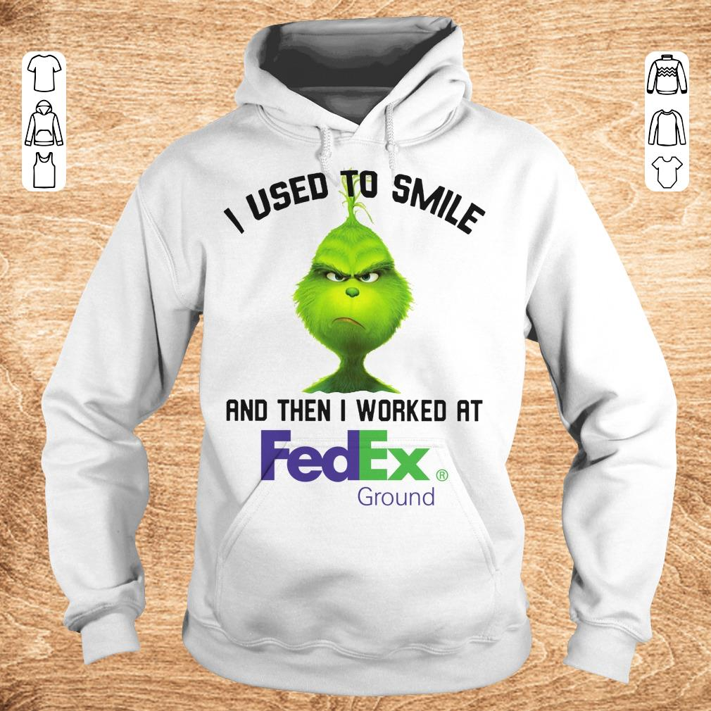 Hot Grinch I used to smile and then I worked at Fedex Ground shirt Hoodie - Hot Grinch I used to smile and then I worked at Fedex Ground shirt