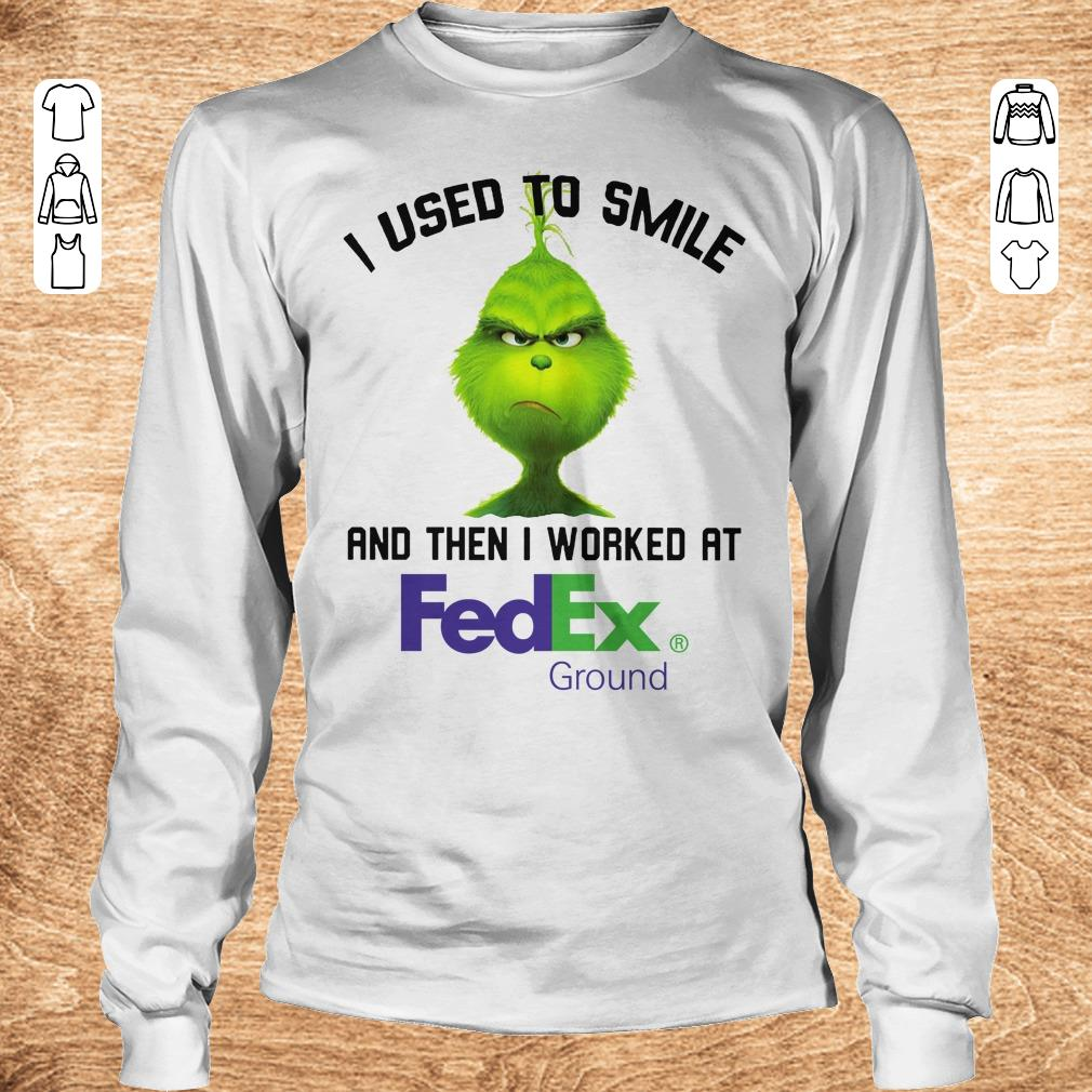 Hot Grinch I used to smile and then I worked at Fedex Ground shirt Longsleeve Tee Unisex - Hot Grinch I used to smile and then I worked at Fedex Ground shirt