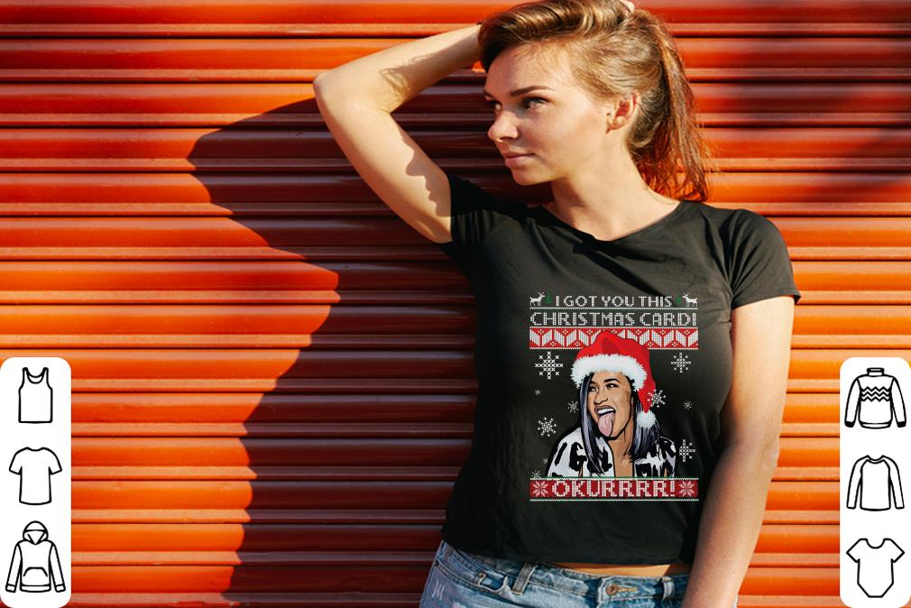 Hot I got you this christmas Cardi B shirt