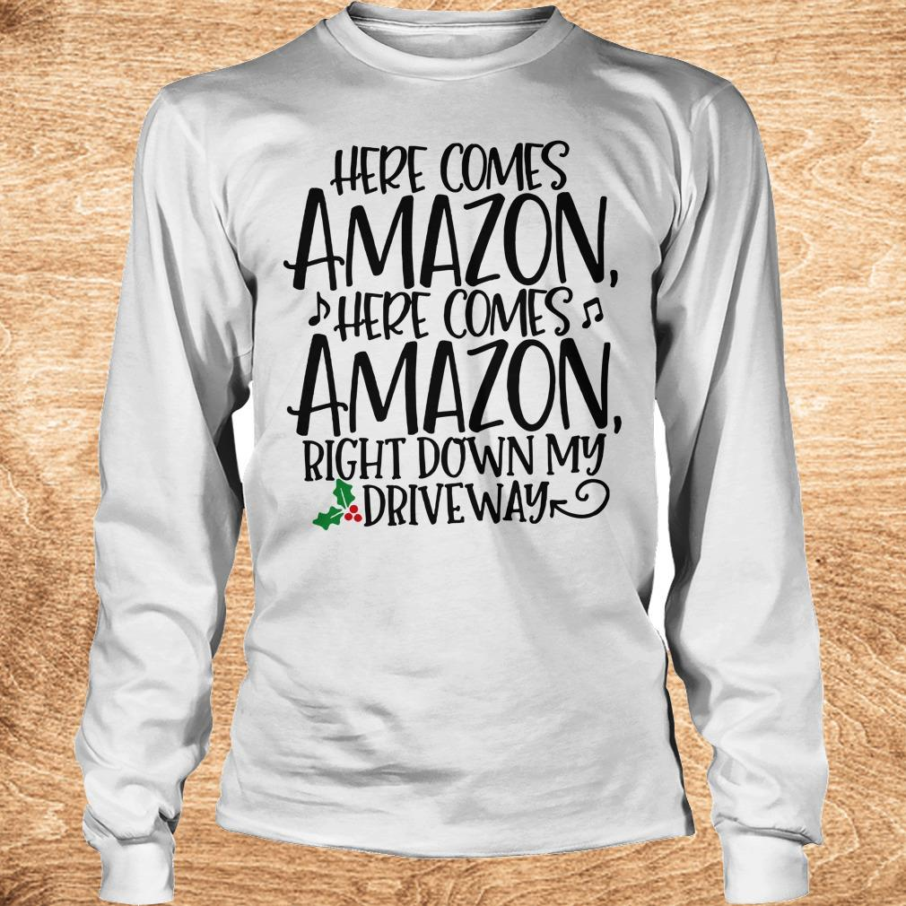Nice Right down my driveway Here comes Amazon shirt Longsleeve Tee Unisex - Nice Right down my driveway Here comes Amazon shirt