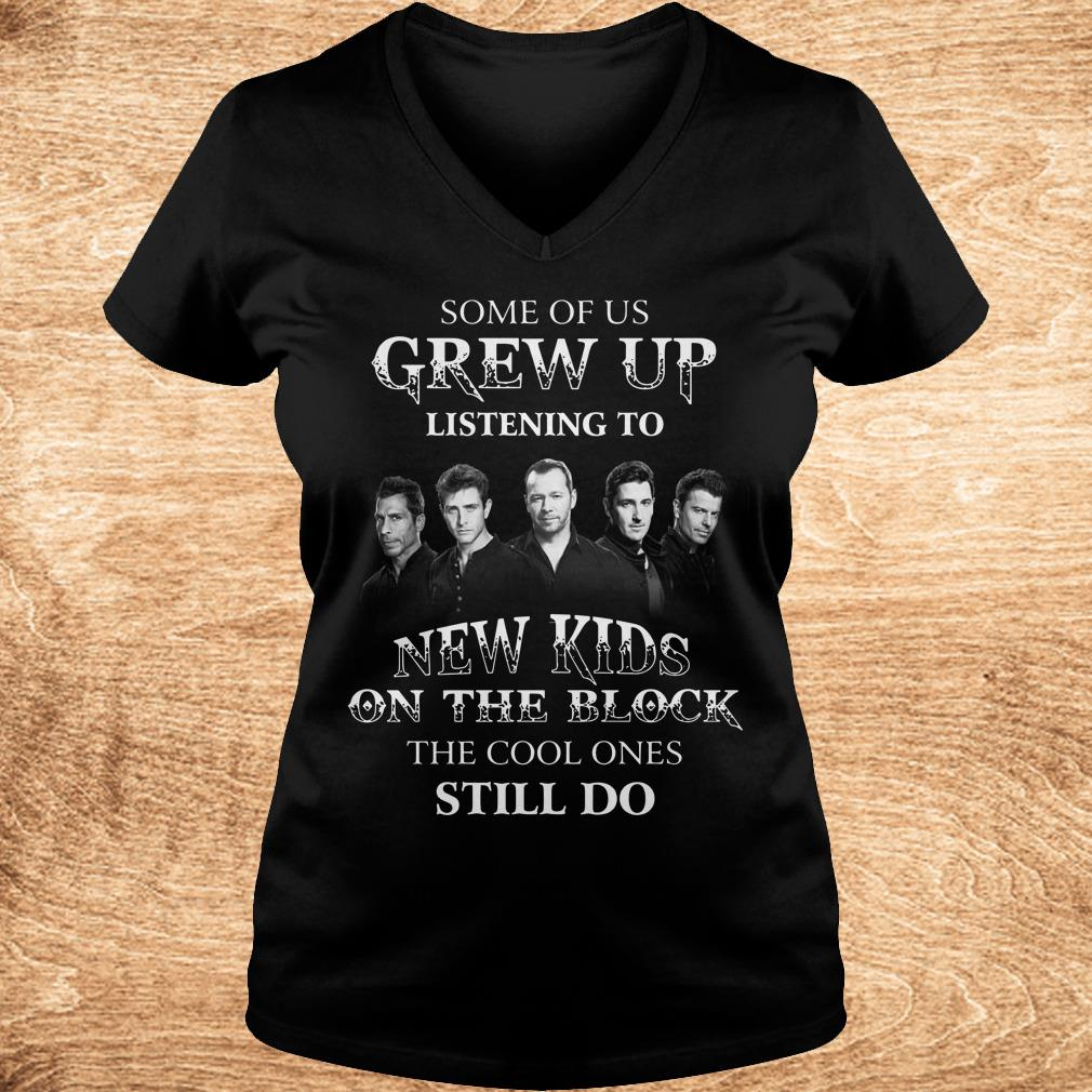 Nice Some of us grew up listening to New Kids On The Block the cool ones still do shirt Ladies V Neck - Nice Some of us grew up listening to New Kids On The Block the cool ones still do shirt