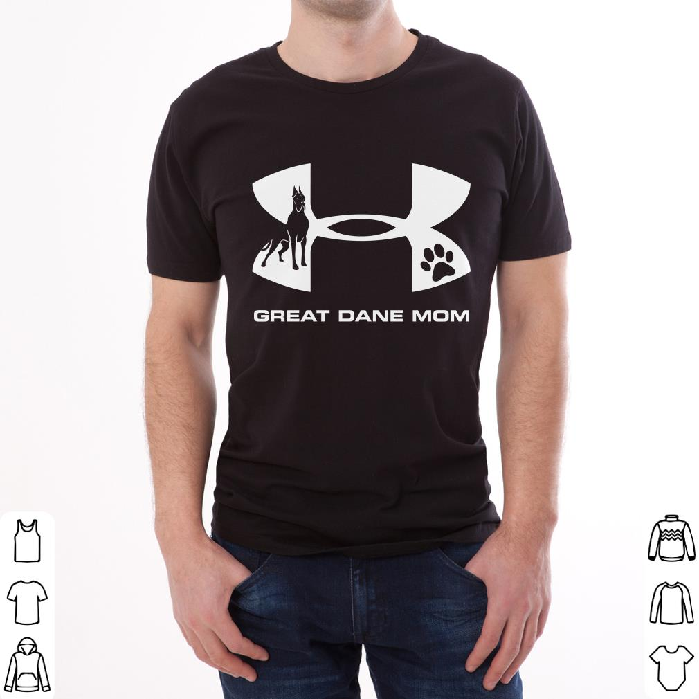 Nice Under Armour Great Dane Mom shirt