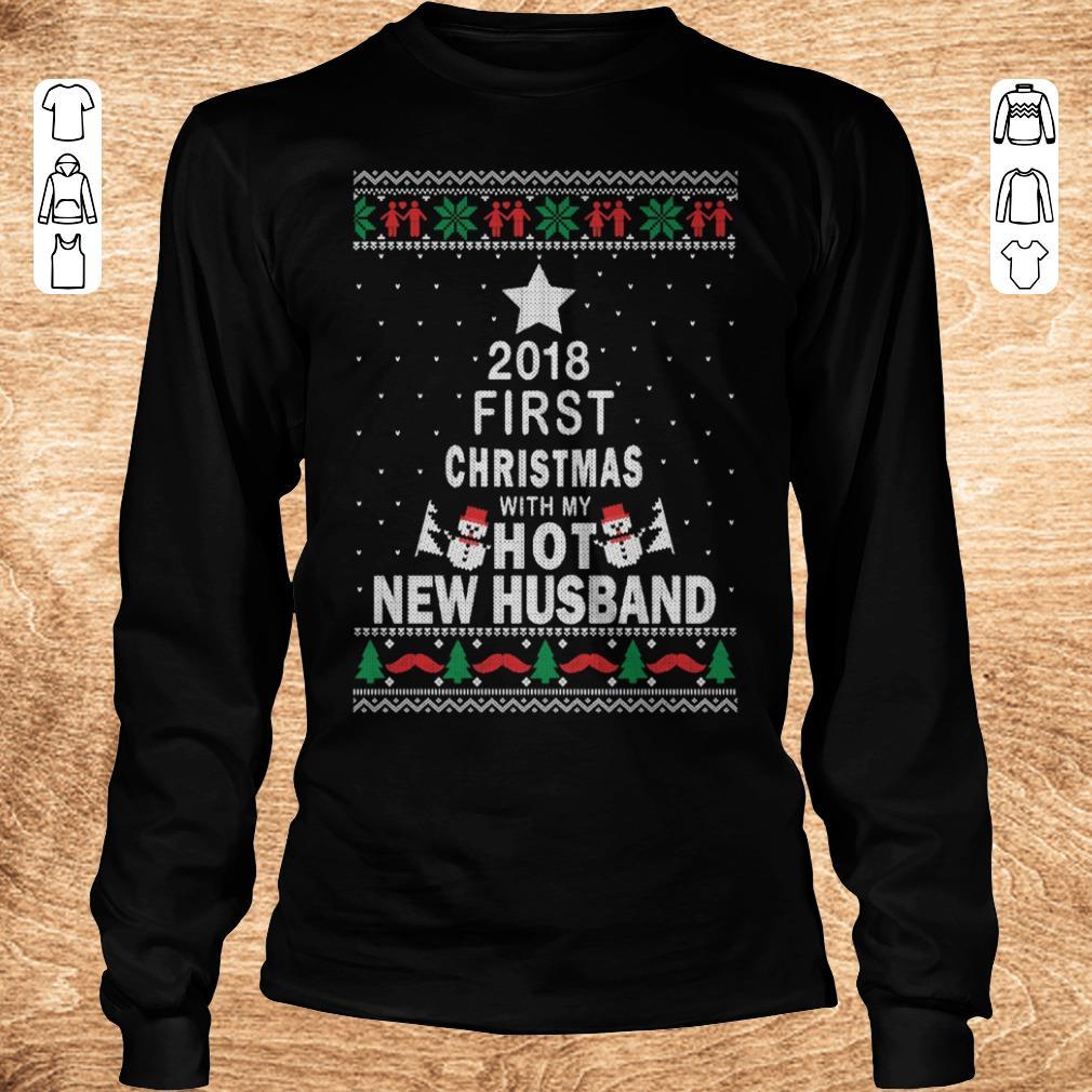 Official 2018 first christmas with my hot new husband shirt sweatshirt Longsleeve Tee Unisex - Official 2018 first christmas with my hot new husband shirt sweatshirt