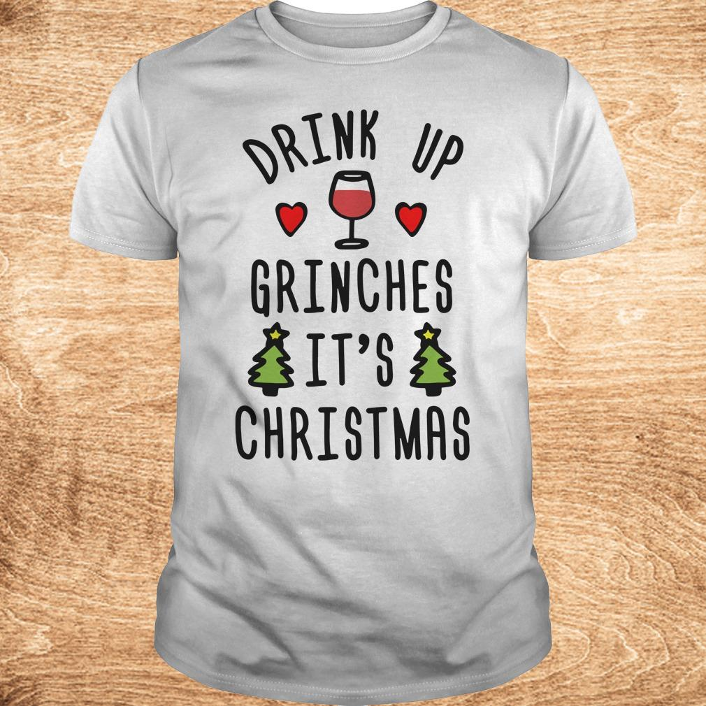 Official Drink up Grinches It s Christmas sweatshirt Classic Guys Unisex Tee - Official Drink up Grinches It's Christmas sweatshirt