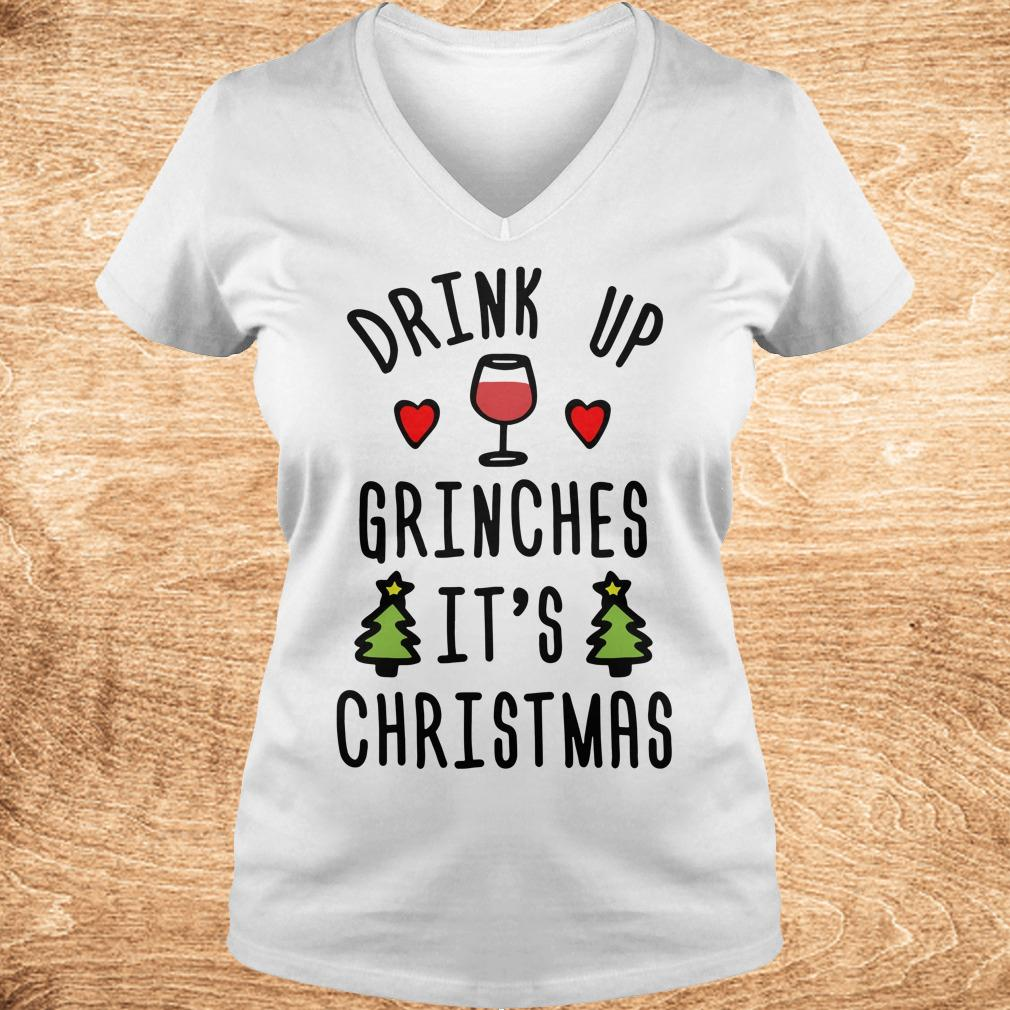 Official Drink up Grinches It s Christmas sweatshirt Ladies V Neck - Official Drink up Grinches It's Christmas sweatshirt