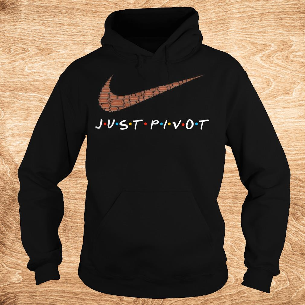 Official just pivot Nike logo shirt Hoodie - Official just pivot Nike logo shirt