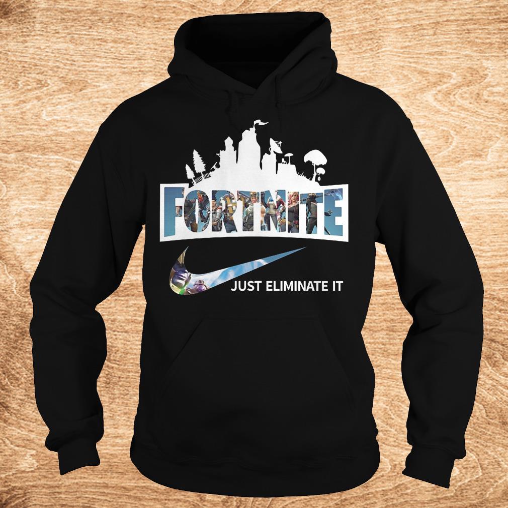 Original Fortnite just eliminate it shirt Hoodie - Original Fortnite just eliminate it shirt