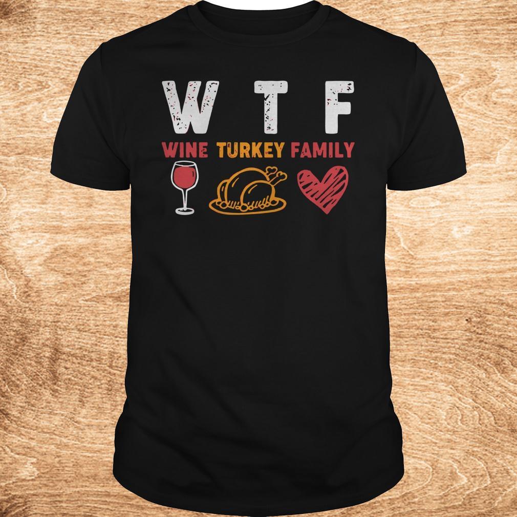 Original WTF wine turkey family shirt Classic Guys Unisex Tee - Original WTF wine turkey family shirt