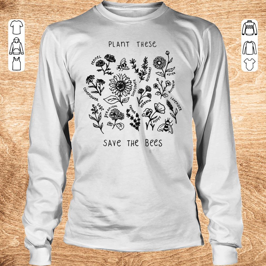 Premium Plant these save the bees shirt Longsleeve Tee Unisex - Premium Plant these save the bees shirt