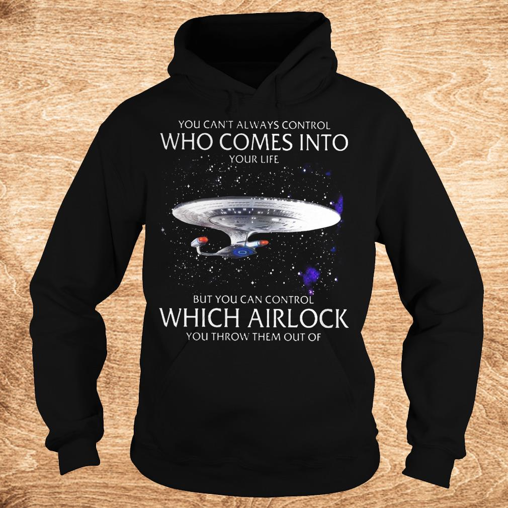 Premium Star Trek you can t always control who comes into your life shirt Hoodie - Premium Star Trek you can't always control who comes into your life shirt