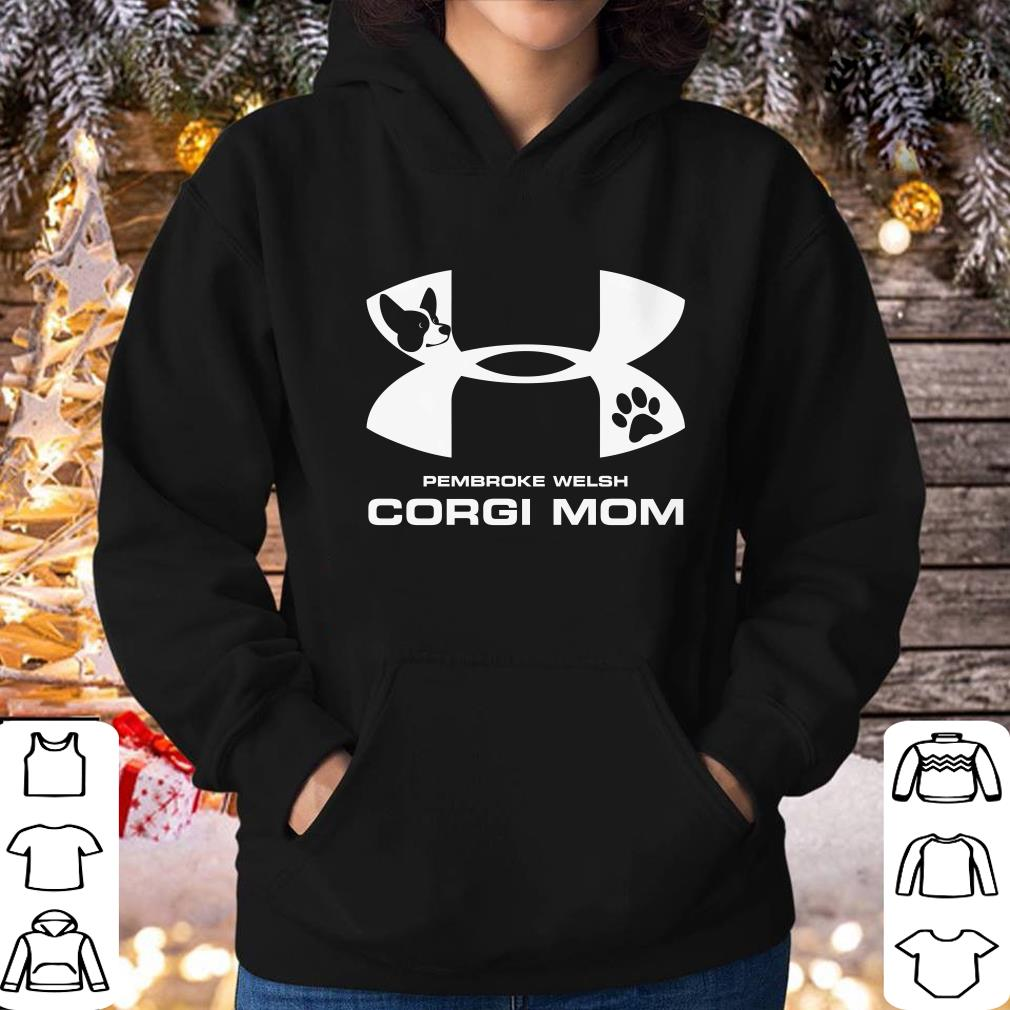 Premium Under Armour Pembroke Welsh Corgi Mom shirt 4 - Premium Under Armour Pembroke Welsh Corgi Mom shirt