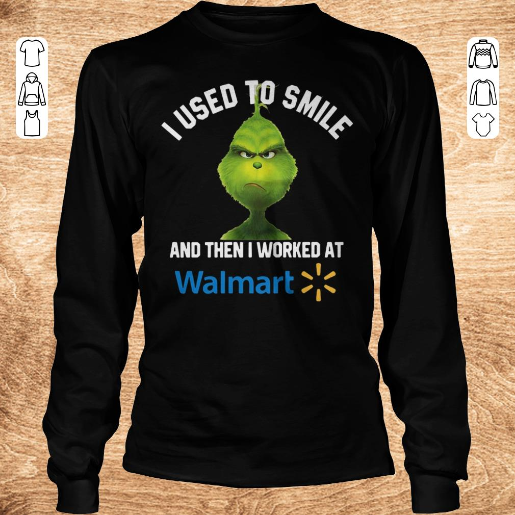 Pretty Grinch I used to smile and then I worked at Walmart shirt sweater Longsleeve Tee Unisex - Pretty Grinch I used to smile and then I worked at Walmart shirt, sweater