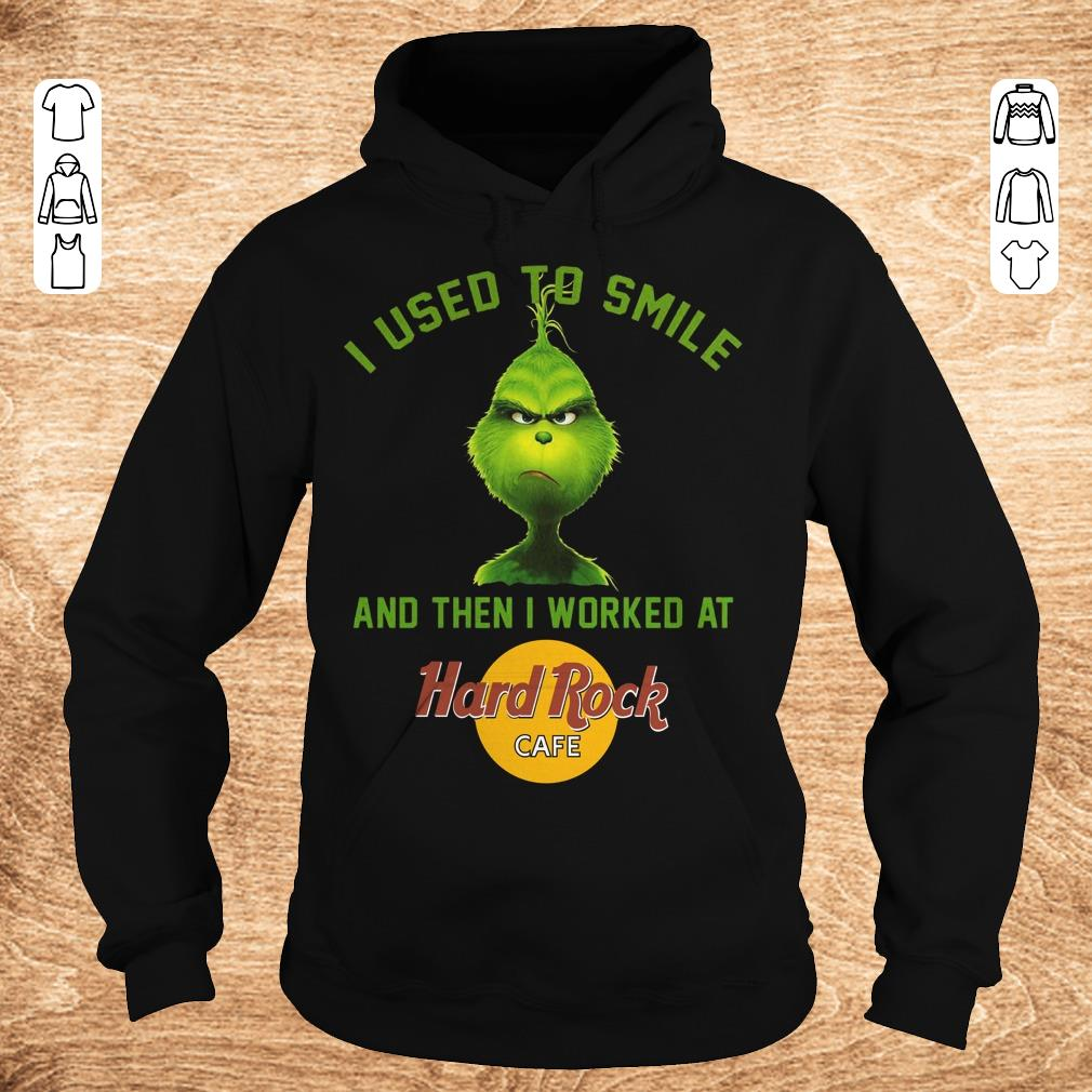 Pretty Grinch I used to smile and then i worked at Hard Rock cafe shirt Hoodie - Pretty Grinch I used to smile and then i worked at Hard Rock cafe shirt