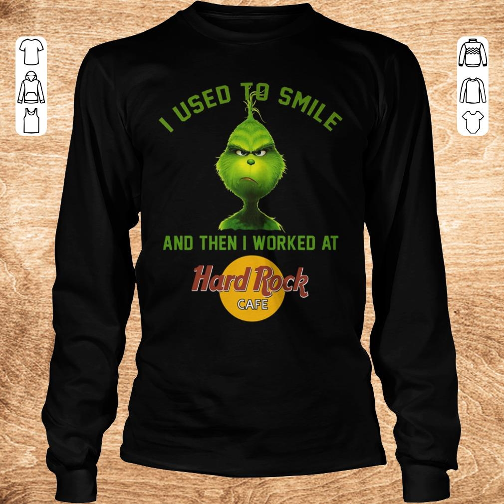 Pretty Grinch I used to smile and then i worked at Hard Rock cafe shirt Longsleeve Tee Unisex - Pretty Grinch I used to smile and then i worked at Hard Rock cafe shirt