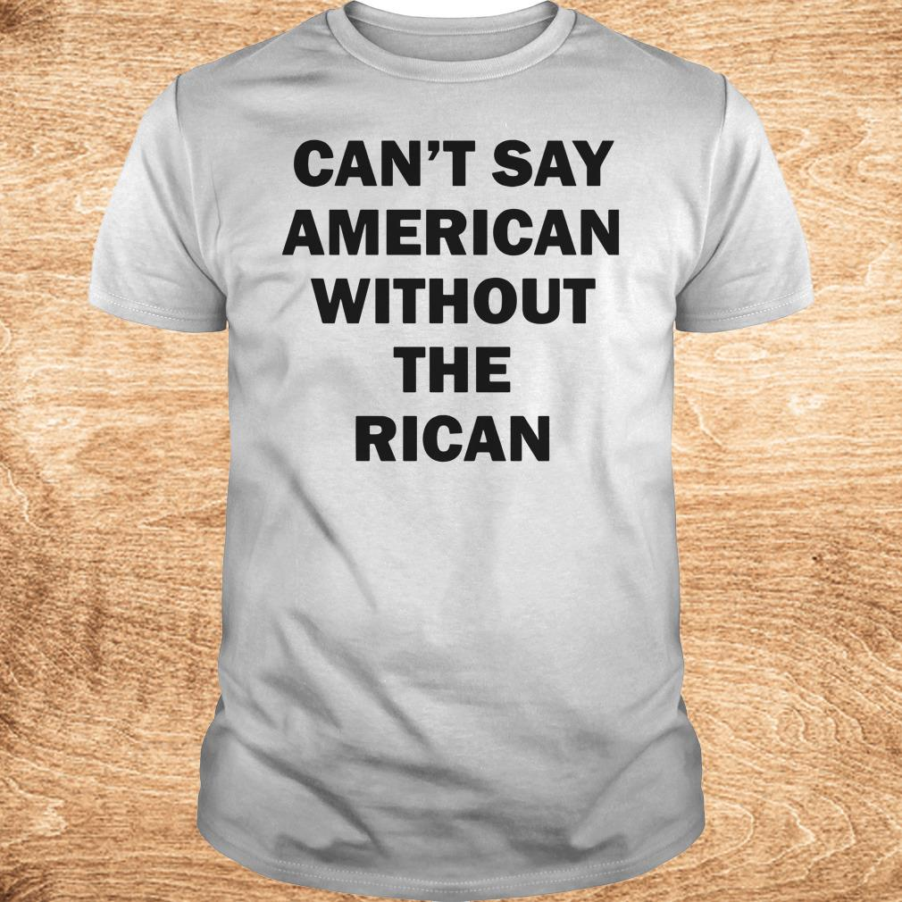 The best Can t say American without the rican John Leguizamo shirt Classic Guys Unisex Tee - The best Can't say American without the rican John Leguizamo shirt