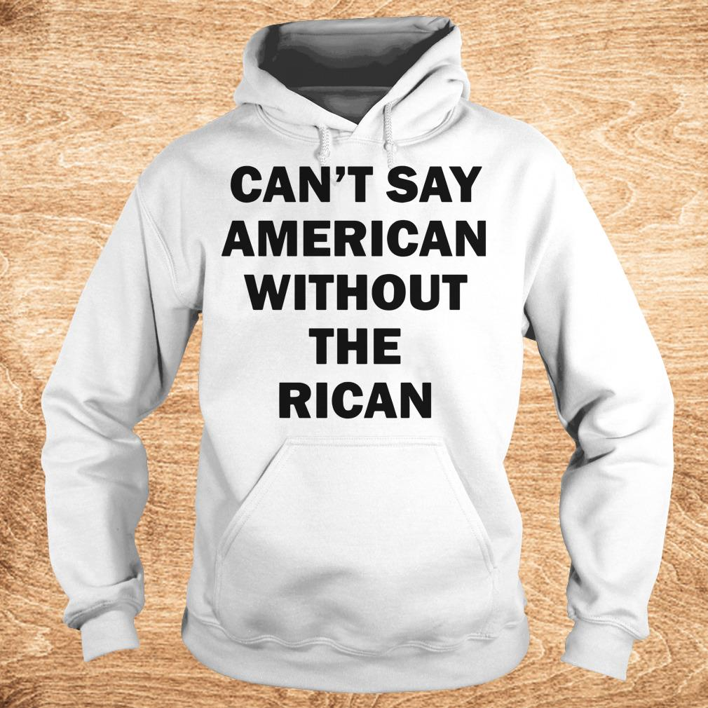 The best Can t say American without the rican John Leguizamo shirt Hoodie - The best Can't say American without the rican John Leguizamo shirt
