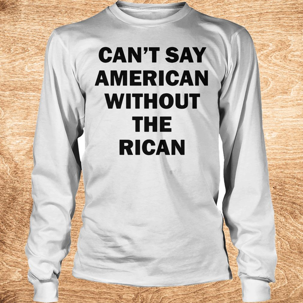 The best Can t say American without the rican John Leguizamo shirt Longsleeve Tee Unisex - The best Can't say American without the rican John Leguizamo shirt